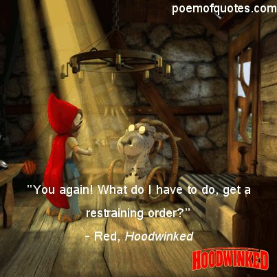 A quote from Hoodwinked.