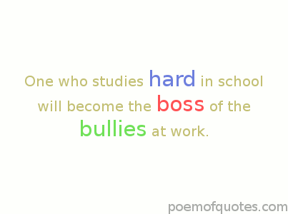 Proverb about work and bullies
